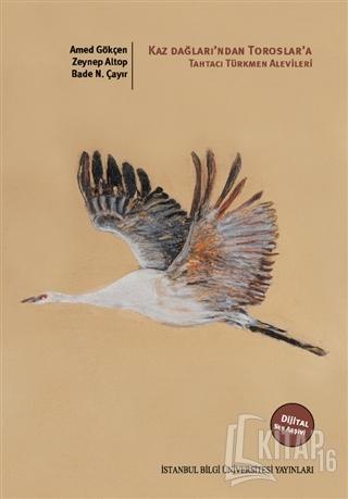 Kaz Dağları'ndan Toroslar'a: Tahtacı Türkmen Alevileri - Kitap16