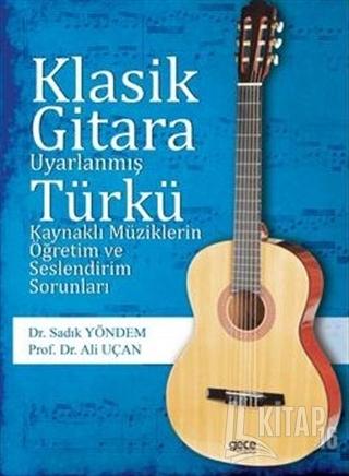 Klasik Gitara Uyarlanmış Türkü Kaynaklı Müziklerin Öğretim ve Seslendi
