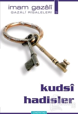 Kudsi Hadisler - Gazali Risaleleri 3 - Kitap16