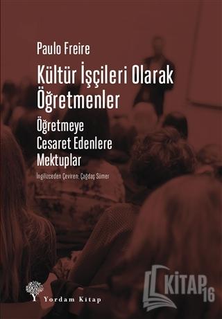 Kültür İşçileri Olarak Öğretmenler - Kitap16
