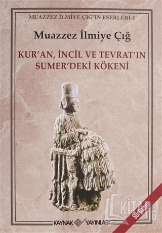 Kur'an İncil ve Tevrat'ın Sumer'deki Kökeni - Kitap16