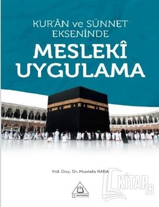 Kur'an ve Sünnet Ekseninde Mesleki Uygulama - Kitap16