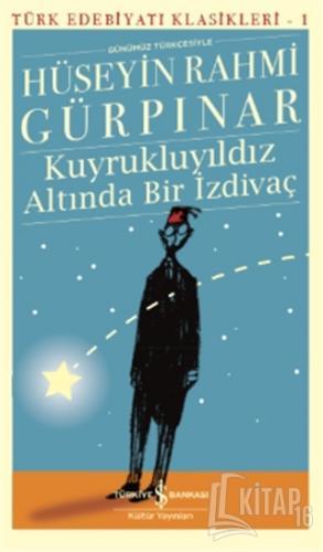 Kuyrukluyıldız Altında Bir İzdivaç (Günümüz Türkçesiyle) - Kitap16