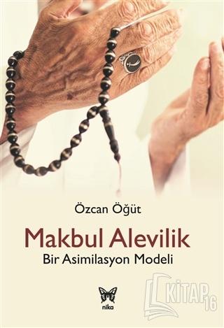 Makbul Alevilik - Bir Asimilasyon Modeli - Kitap16