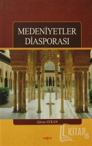 Medeniyetler Diasporası - Kitap16