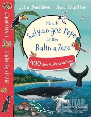 Minik Salyangoz Pepe ile Dev Balina Zeze - Kitap16