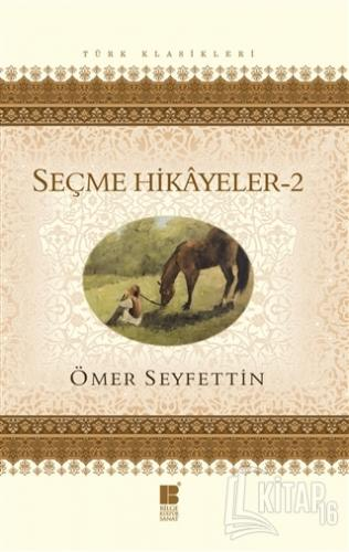 Ömer Seyfettin Seçme Hikayeler 2 - Kitap16