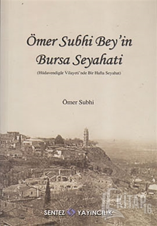 Ömer Subhi Bey'in Bursa Seyahati - Kitap16