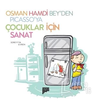 Osman Hamdi Bey'den Picasso'ya Çocuklar için Sanat - Kitap16
