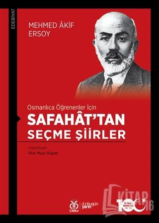 Osmanlıca Öğrenenler İçin Safahat'tan Seçme Şiirler - Kitap16