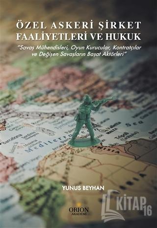 Özel Askeri Şirket Faaliyetleri ve Hukuk - Kitap16