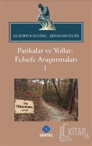Patikalar ve Yollar: Felsefe Araştırmaları 1 - Kitap16