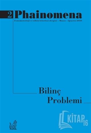 Phainomena Fenomenoloji ve Zihin Felsefesi Dergisi Sayı: 2 Mayıs - Ağu