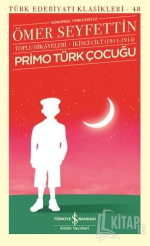 Primo Türk Çocuğu Toplu Hikayeleri Günümüz Türkçesiyle İkinci Cilt (19