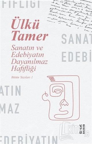 Sanatın ve Edebiyatın Dayanılmaz Hafifliği - Kitap16