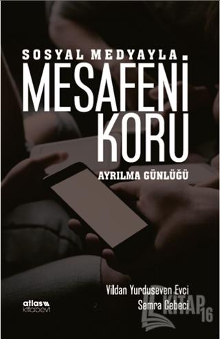 Sosyal Medyayla Mesafeni Koru - Kitap16
