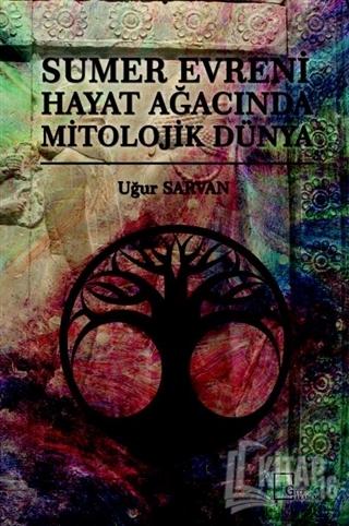 Sumer Evreni Hayat Ağacında Mitolojik Dünya - Kitap16