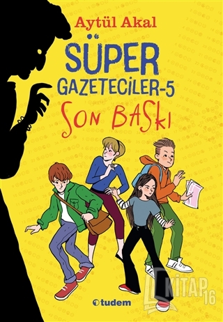Süper Gazeteciler 5 - Son Baskı - Kitap16