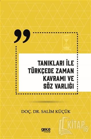 Tanıkları İle Türkçede Zaman Kavramı ve Söz Varlığı - Kitap16