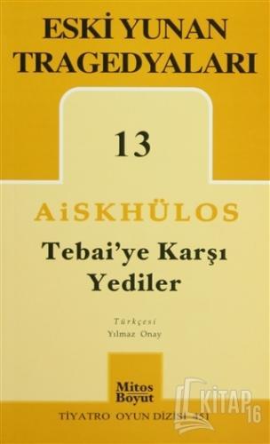 Tebai'ye Karşı Yediler - Eski Yunan Tragedyaları 13 - Kitap16