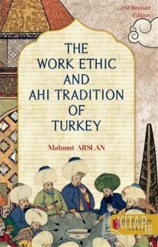 The Work Ethic And Ahi Tradition Of Turkey - Kitap16
