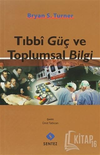 Tıbbi Güç ve Toplumsal Bilgi - Kitap16