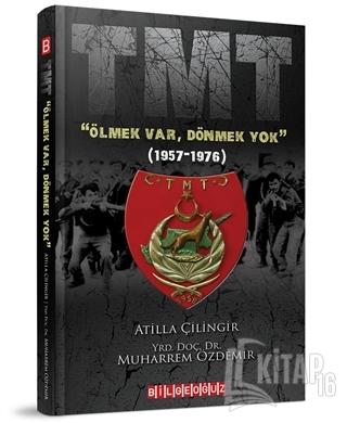 """TMT """"Ölmek Var, Dönmek Yok"""" (1957-1976) - Kitap16"""