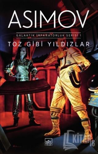 Toz Gibi Yıldızlar - Galaktik İmparatorluk Serisi 1 - Kitap16