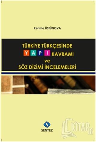 Türkiye Türkçesinde Yapı Kavramı ve Söz Dizimi İncelemeleri - Kitap16