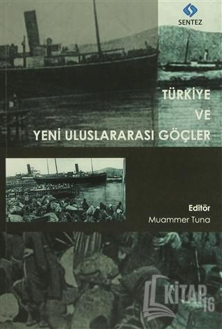 Türkiye ve Yeni Uluslararası Göçler - Kitap16