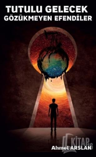 Tutulu Gelecek Gözükmeyen Efendiler - Kitap16