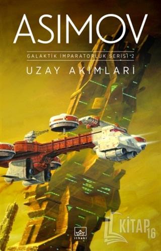 Uzay Akımları - Galaktik İmparatorluk Serisi 2 - Kitap16