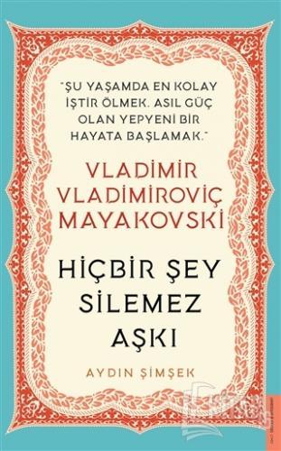 Vladimir Vladimiroviç Mayakovski - Hiçbir Şey Silemez Aşkı - Kitap16