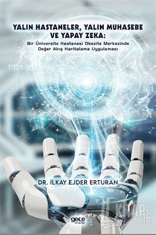 Yalın Hastaneler, Yalın Muhasebe ve Yapay Zeka - Kitap16