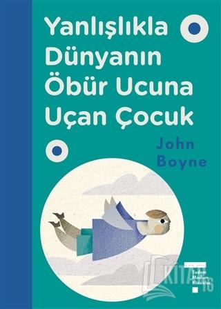 Yanlışlıkla Dünyanın Öbür Ucuna Uçan Çocuk (Ciltli) - Kitap16