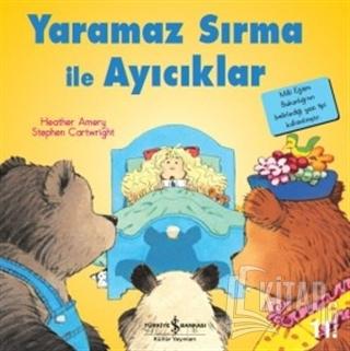 Yaramaz Sırma ile Ayıcıklar - İlk Okuma Kitaplarım - Kitap16