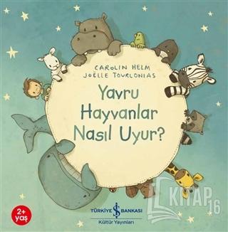 Yavru Hayvanlar Nasıl Uyur? - Kitap16