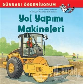 Yol Yapımı Makineleri - Dünyayı Öğreniyorum - Kitap16