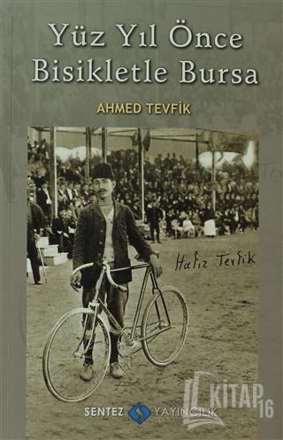 Yüz Yıl Önce Bisikletle Bursa - Kitap16