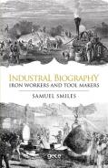 Industrial Biography - Iron Workers and Tool Makers