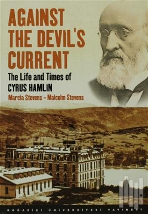 Against the Devil's Current: The Life and Times of Cyrus Hamlin (Ciltli)