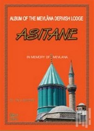 Album of the Mevlana Dervish Lodge Asitane
