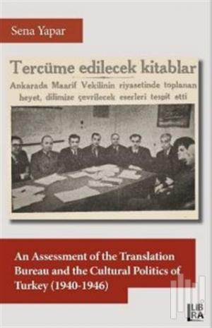 An Assessment of the Translation Bureau and the Cultural Politics of Turkey (1940-1946)