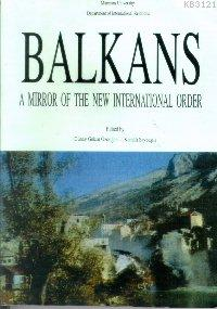 Balkans: A Mirror of The New International Order | Günay Göksu Özdoğan