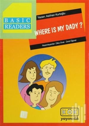 Basic Readers - Where Is My Dady?