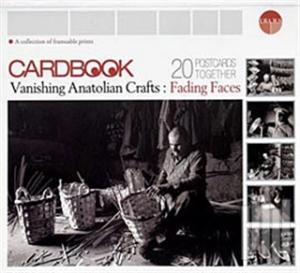 Cardbook Vanishing Anatolian Crafts: Fading Faces