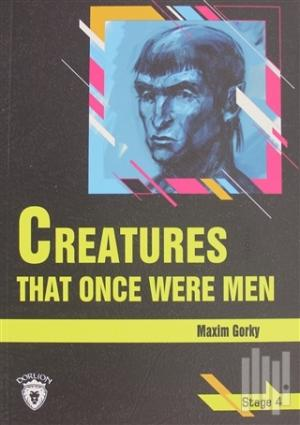 Creatures That Once Were Men Stage 4 | Maxim Gorky | kitapambari.com