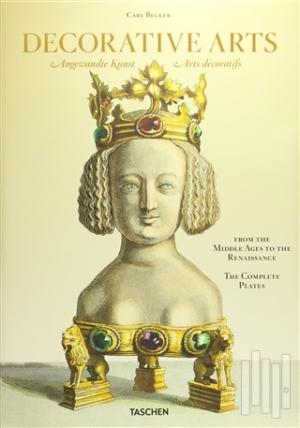 Decorative Arts: From the Middle Ages to the Renaissance (Ciltli)