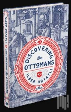 Discovering The Ottomans (Ciltli)