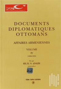 Documents Diplomatiques Ottomans Volume 4